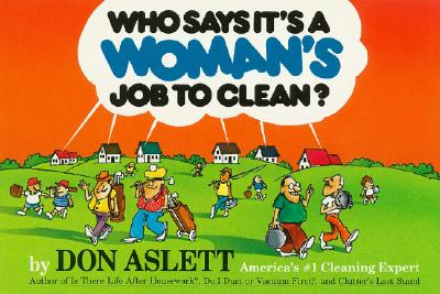 Who Says It's a Woman's Job to Clean?, Aslett, Don, Bagley, Val C. (illustrator)