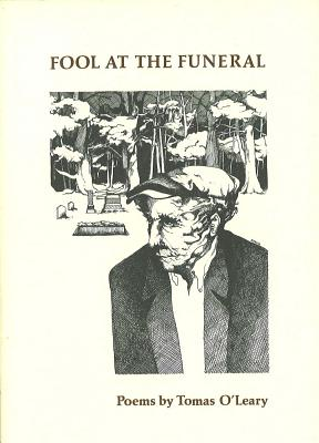 Fool at the Funeral: Poems, O'Leary, Tomas