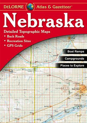 Nebraska Atlas and Gazetteer (Nebraska Atlas & Gazetteer), Delorme; null [Editor]; null [Illustrator];