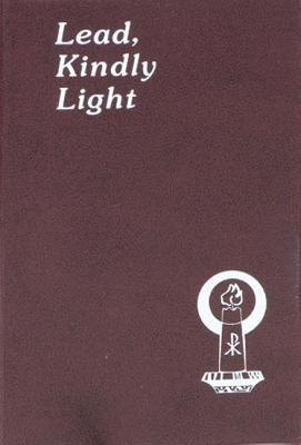 Lead, Kindly Light: Minute Meditations for Every Day Taken from the Works of Cardinal Newman (Spiritual Life Series)