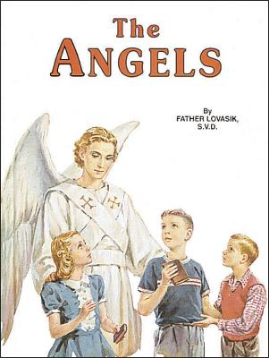 The Angels: God's Messengers and Our Helpers, Lovasik S.V.D., Reverend Lawrence G
