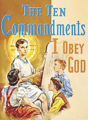 "The Ten Commandments: I Obey God, ""Lovasik, Lawrence G."""
