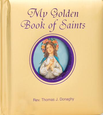 My Golden Book of Saints, Donaghy, Rev. Thomas J.