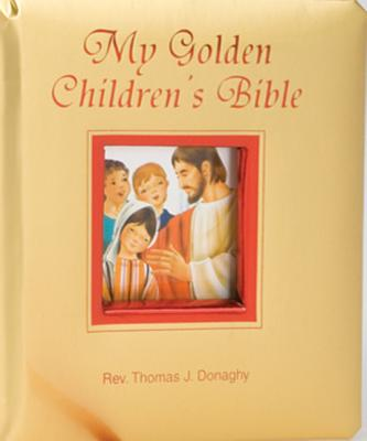 My Golden Chldren's Bible, Donaghy, Rev. Thomas J.
