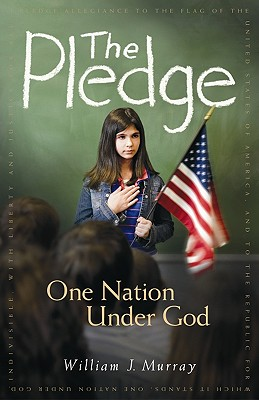 The Pledge: One Nation Under God, William J. Murray
