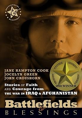 Battlefields And Blessings Iraq/Afghanistan( Stories of Faith and Courage (Battlefields & Blessings), Jane Hampton Cook, Jocelyn Green, John Croushorn