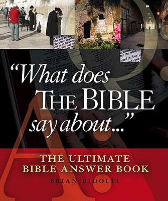 Image for What Does The Bible Say About...The Ultimate Bible Answer Book