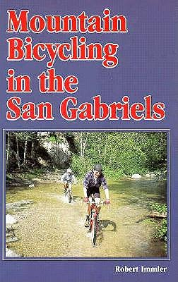 Image for MOUNTAIN BICYCLING IN THE SAN GABRIELS