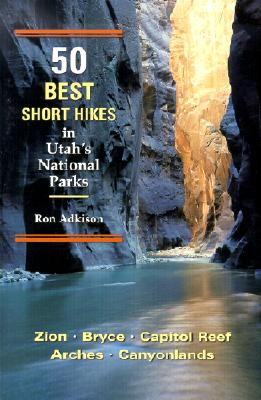 Image for 50 Best Short Hikes in Utah's National Parks
