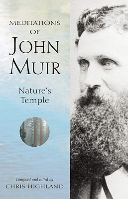Meditations of John Muir:  Nature's Temple, Highland, Chris