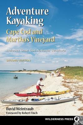 Adventure Kayaking: Cape Cod and Marthas, Weintraub, David