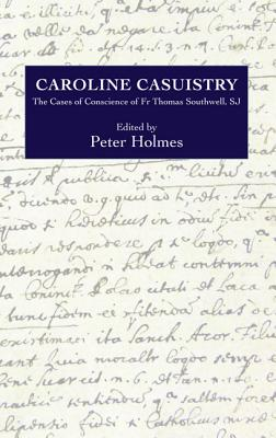 Caroline Casuistry (Catholic Record Society: Records Series)