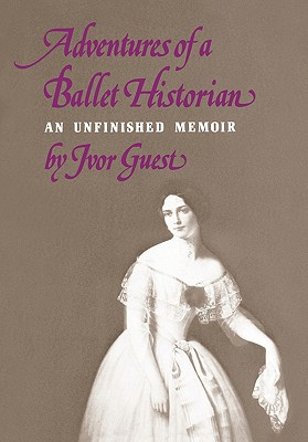 Image for Adventures of a Ballet Historian (Unfinished Memoir)
