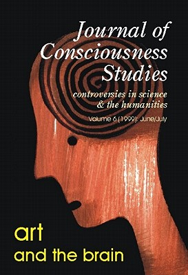 Art and the Brain, Vol. 6 (Journal of Consciousness Studies)