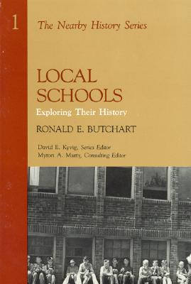 Image for Local Schools: Exploring Their History (Nearby History Series)