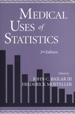 Medical Uses of Statistics [2nd Edition], Bailar, John C.; Mosteller, Frederick [editors]