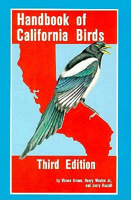 Handbook of California Birds, 3rd Edition, Brown, Vinson; Weston, Henry G.