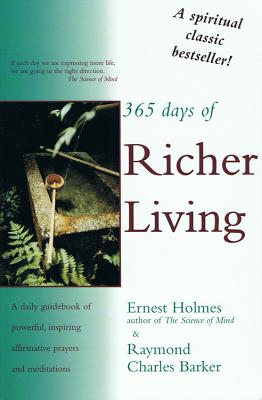 Image for 365 Days of Richer Living: A Daily Guidebook of Powerful, Inspiring, Affirmative Prayers and Meditations (How to Use Your Mind Power for More Successful Living)