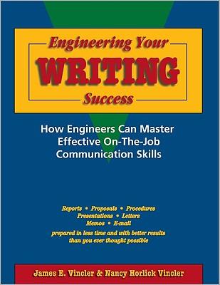 Engineering Your Writing Success, Vincler, James  E.; Vincler, Nancy  Horlick