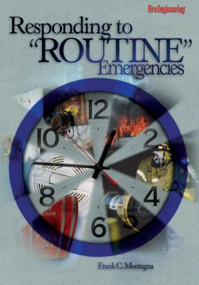 "Responding to ""Routine"" Emergencies, Montagna, Battalion Chief Frank C."