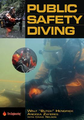 Public Safety Diving, Hendrick, Walt; Zaferes, Andrea