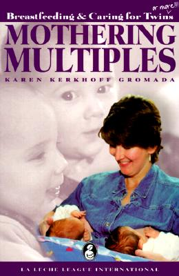 Image for Mothering Multiples: Breastfeeding & Caring for Twins or More