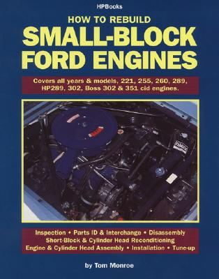 How to Rebuild Small-Block Ford Engines, Tom Monroe