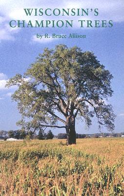 Image for Wisconsin's Champion Trees: A Tree Hunter's Guide