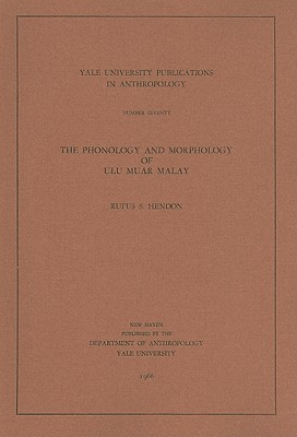 Image for The Phonology and Morphology of Ulu Muar Malay (Yale University Publications in Anthropology)