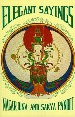 Image for Elegant Sayings: Nagarjuna's Staff of Wisdom & Sakya Pandit's Treasury of Elegant Sayings (Tibetan Translation Series)