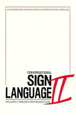 Image for Conversational Sign Language II: An Intermediate Advanced Manual