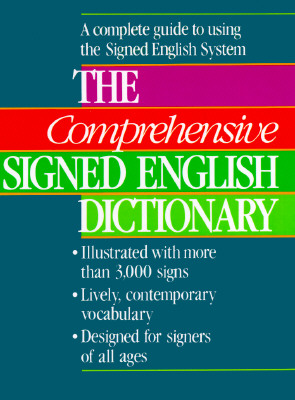 Image for The Comprehensive Signed English Dictionary (The Signed English Series)