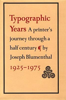 Image for Typographic Years: A Printer's Journey Through a Half Century