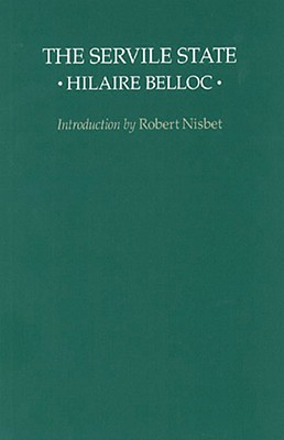 The Servile State (Liberty Fund Classics on Liberty), Belloc, Hilaire