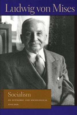 Image for Socialism: An Economic and Sociological Analysis (Lib Works Ludwig Von Mises CL)