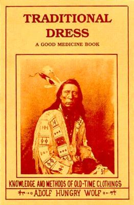 Image for Traditional Dress, A Good Medicine Book: Knowledge and Methods of Old-Time Clothings