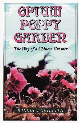 Image for Opium Poppy Garden The Way of a Chinese Grower