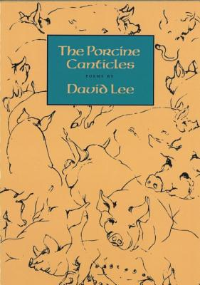 The Porcine Canticles, Lee, David
