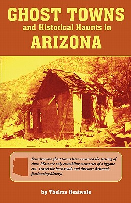 Image for Ghost Towns and Historical Haunts in Arizona (Historical and Old West)
