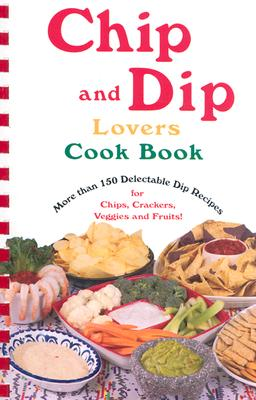 Chip & Dip Lovers Cookbook, Susan Bollin