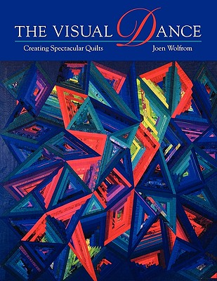 Image for Visual Dance: Creating Spectacular Quilts