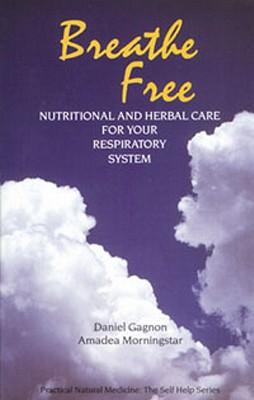 Image for Breathe Free: Nutritional and Herbal Care for Your Respiratory System