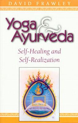 Image for Yoga & Ayurveda: Self-Healing and Self-Realization