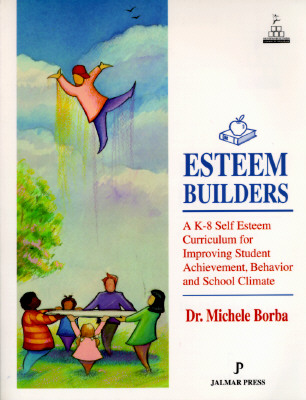 Image for Esteem Builders: A K-8 Self-Esteem Curriculum for Improving Student Achievement, Behavior, and School Climate