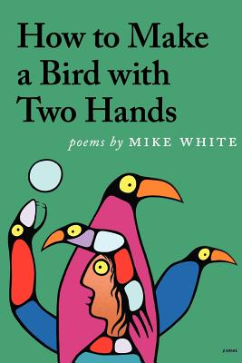 HOW TO MAKE A BIRD WITH TWO HANDS, WHITE, MIKE
