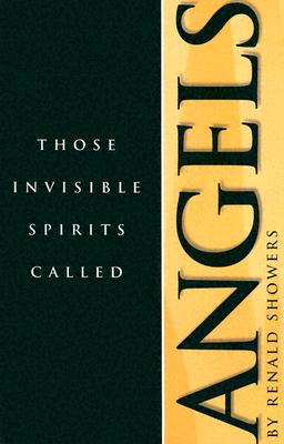 Those Invisible Spirits Called Angels, Renald E. Showers
