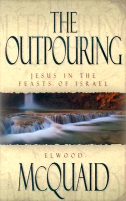 Image for The Outpouring: Jesus in the Feasts of Israel