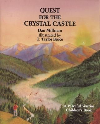 Quest for the Crystal Castle (A Peaceful Warrior Children's Book), Millman, Dan