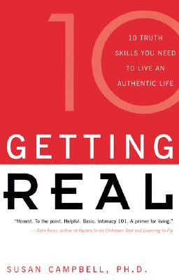Image for Getting Real: Ten Truth Skills You Need to Live an Authentic Life