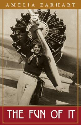 Image for Fun of It : Random Records of My Own Flying and of Women in Aviation